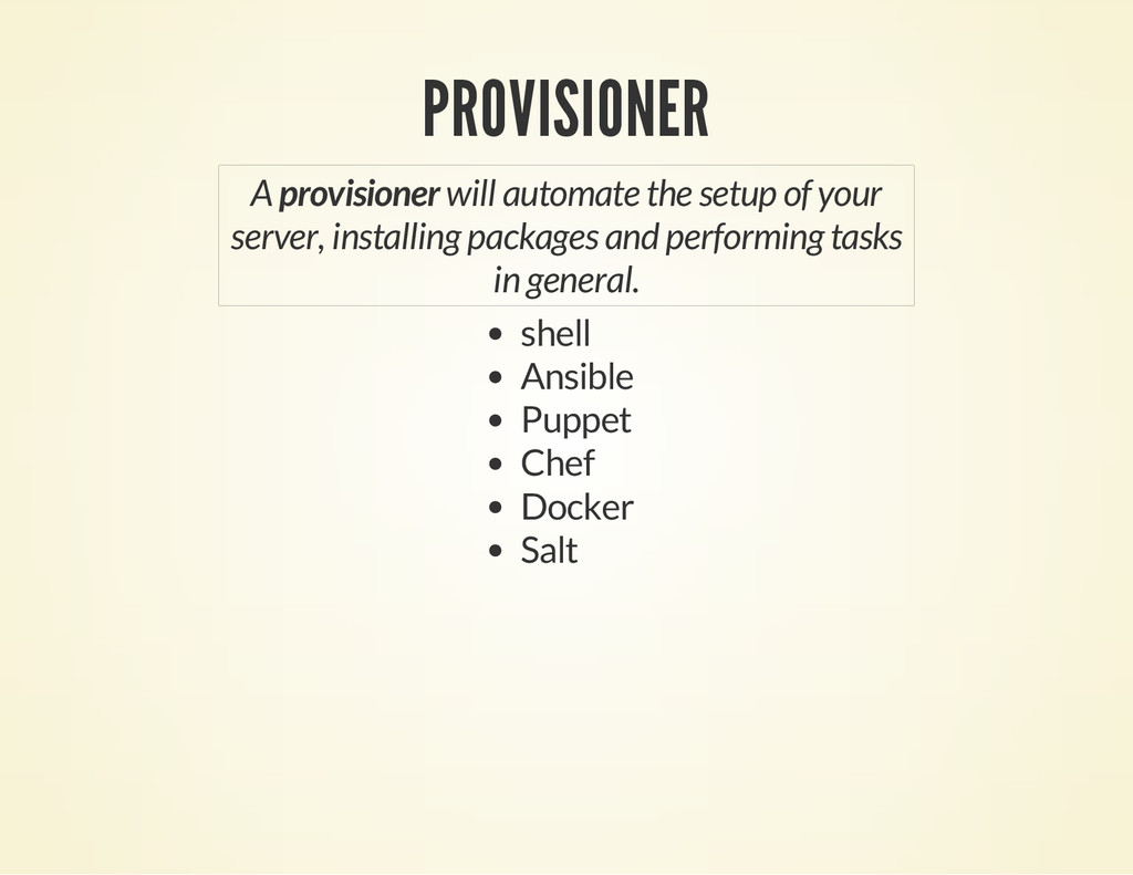 PROVISIONER A provisioner will automate the set...