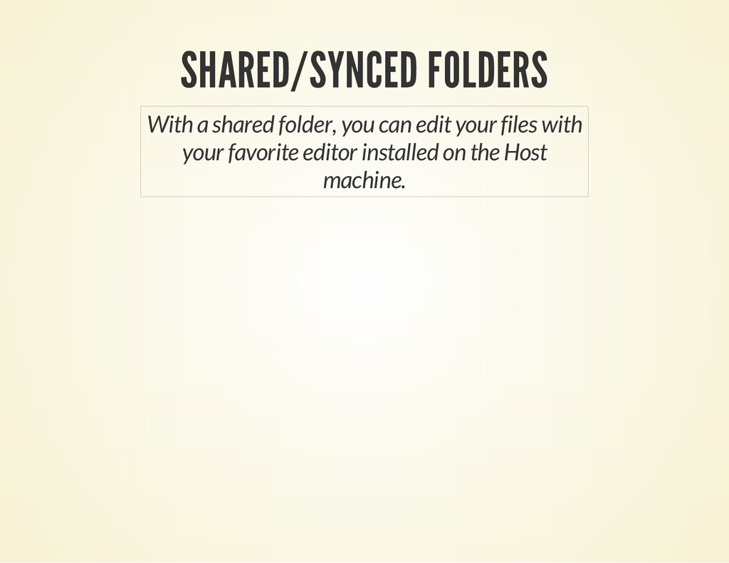 SHARED/SYNCED FOLDERS With a shared folder, you...