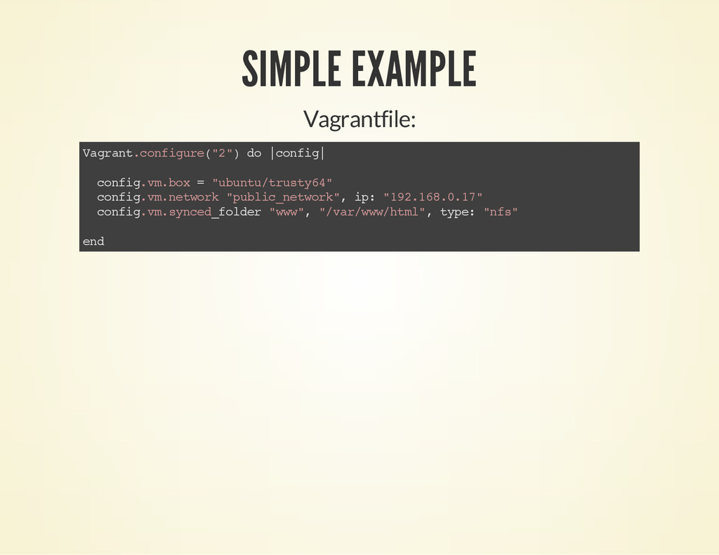SIMPLE EXAMPLE Vagrantfile: V a g r a n t . c o...