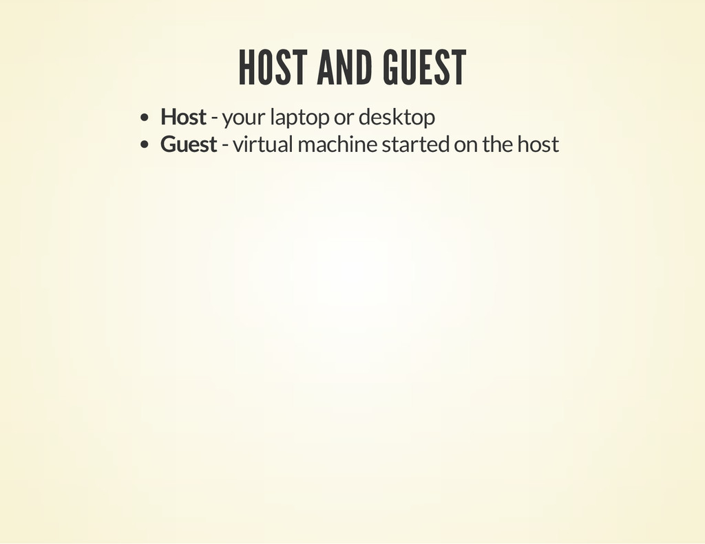 HOST AND GUEST Host - your laptop or desktop Gu...
