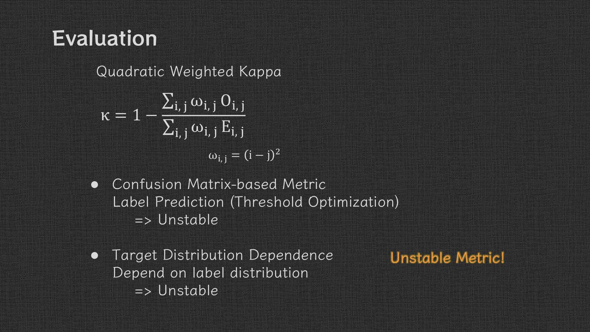 Evaluation • Quadratic Weighted Kappa  =  − ,  ...