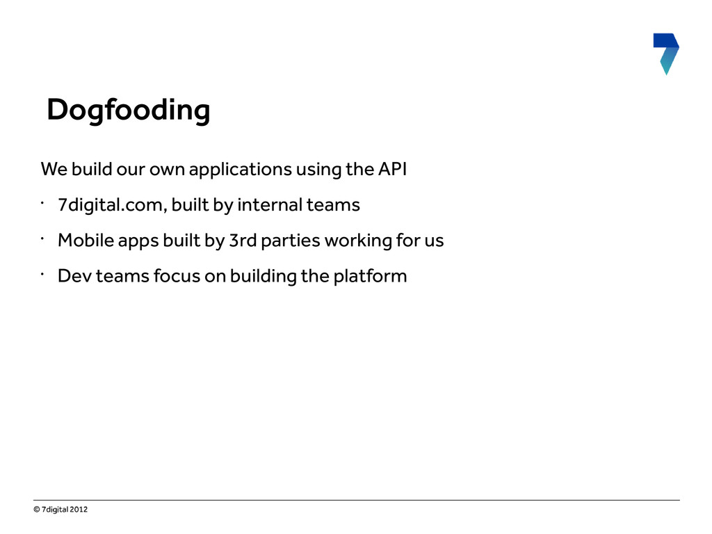 We build our own applications using the API • 7...