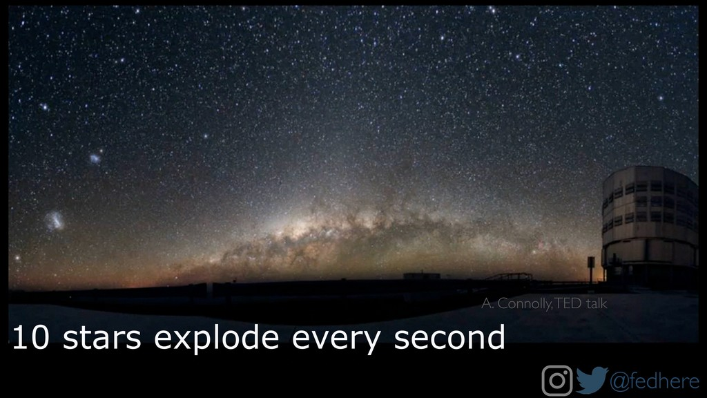 @fedhere 10 stars explode every second A. Conno...