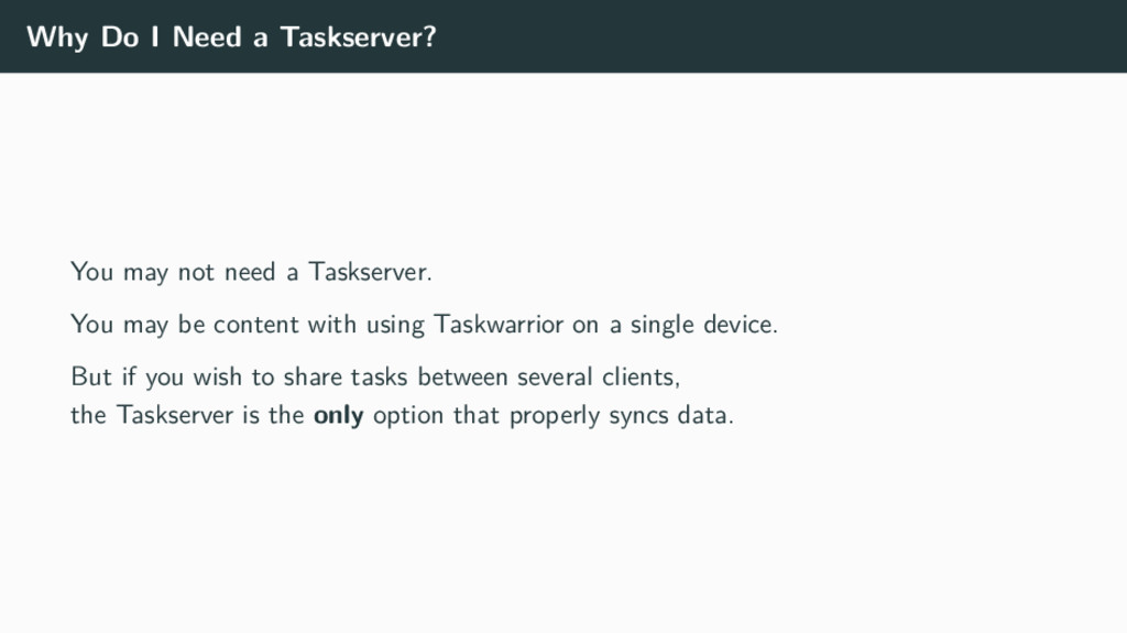 Why Do I Need a Taskserver? You may not need a ...