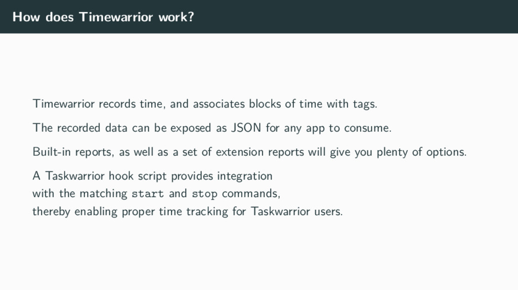 How does Timewarrior work? Timewarrior records ...