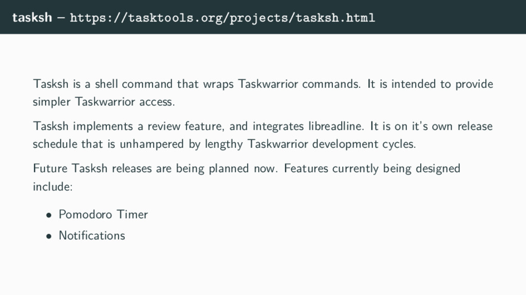 tasksh – https://tasktools.org/projects/tasksh....