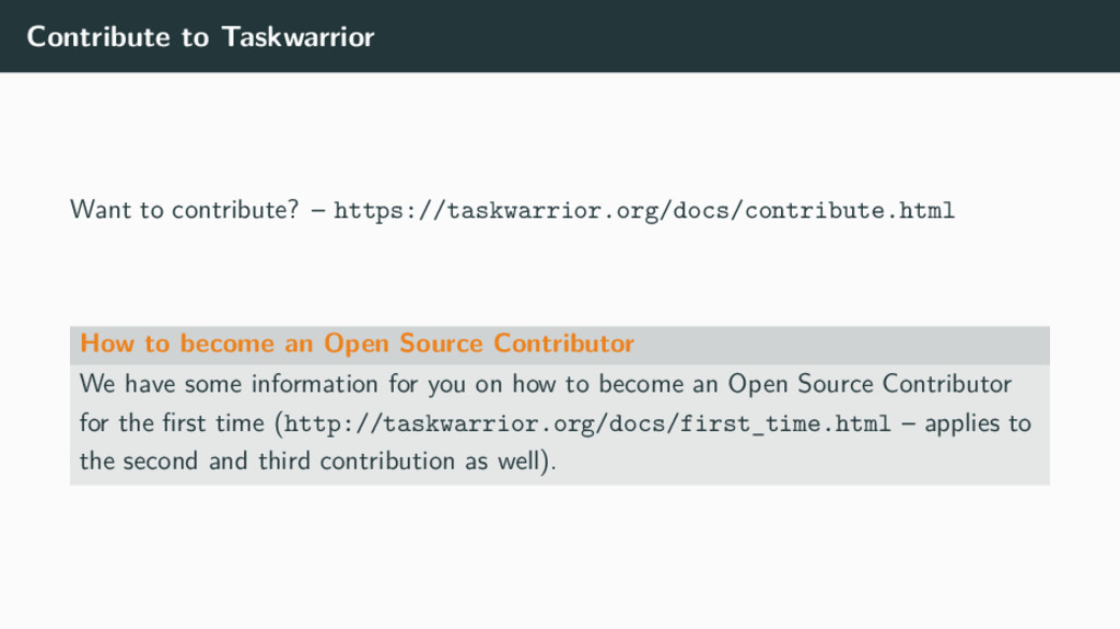 Contribute to Taskwarrior Want to contribute? –...
