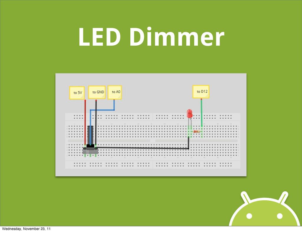 LED Dimmer Wednesday, November 23, 11