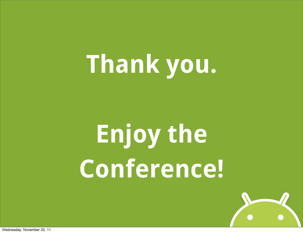 Thank you. Enjoy the Conference! Wednesday, Nov...