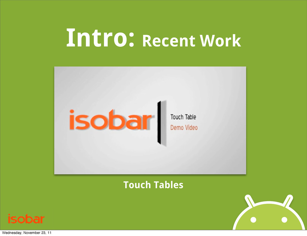 Intro: Recent Work Touch Tables Wednesday, Nove...