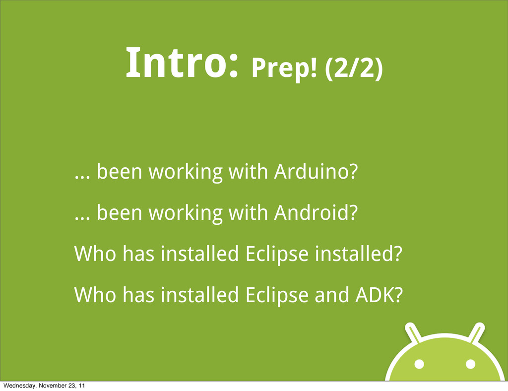 Intro: Prep! (2/2) ... been working with Arduin...