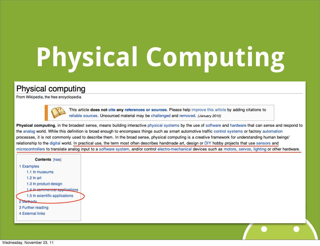 Physical Computing Wednesday, November 23, 11
