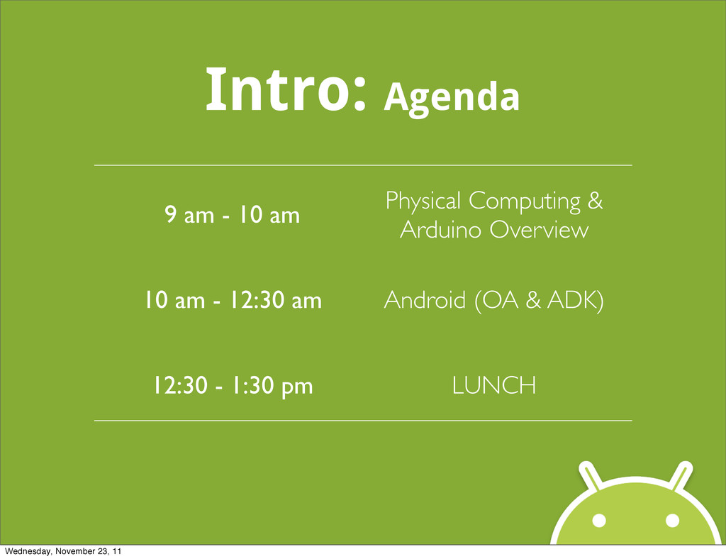 Intro: Agenda 9 am - 10 am Physical Computing &...