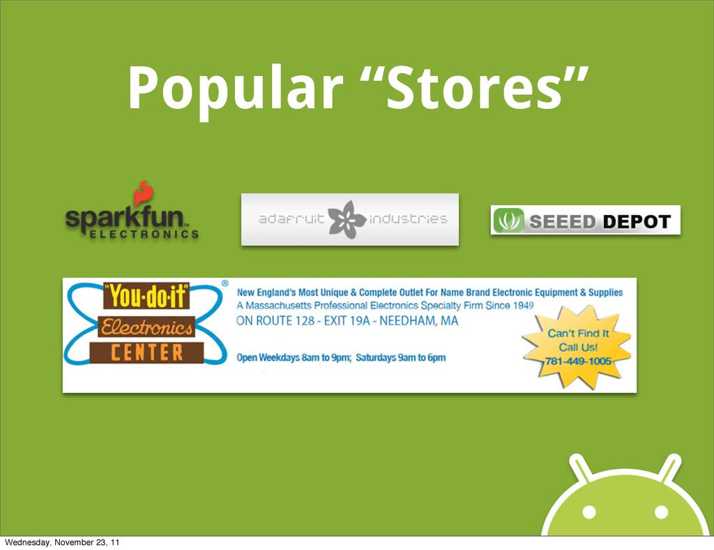 "Popular ""Stores"" Wednesday, November 23, 11"