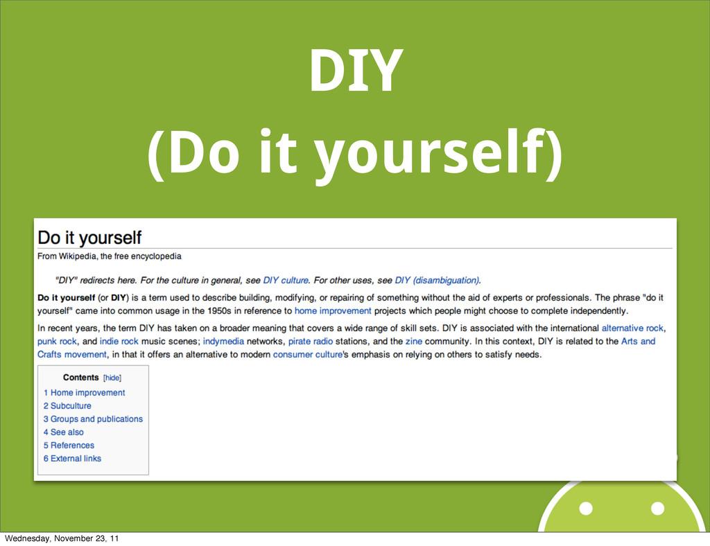 DIY (Do it yourself) Wednesday, November 23, 11