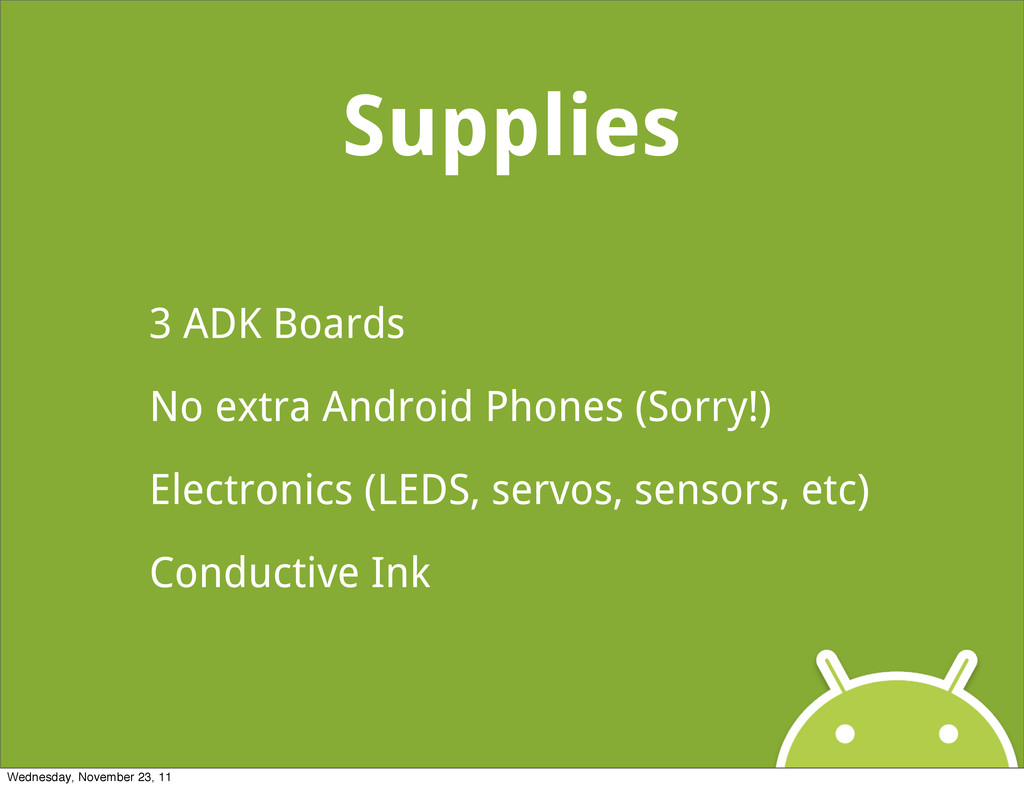 Supplies 3 ADK Boards No extra Android Phones (...