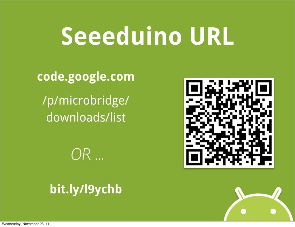 Seeeduino URL code.google.com /p/microbridge/ d...