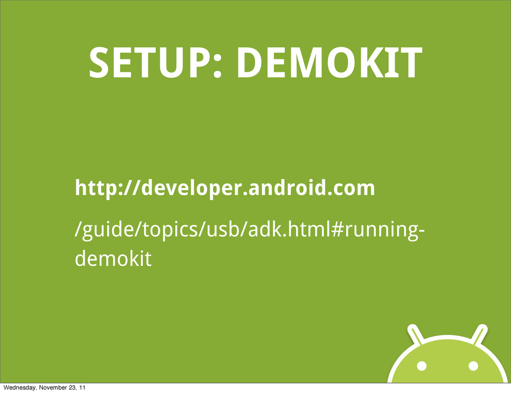 SETUP: DEMOKIT http://developer.android.com /gu...