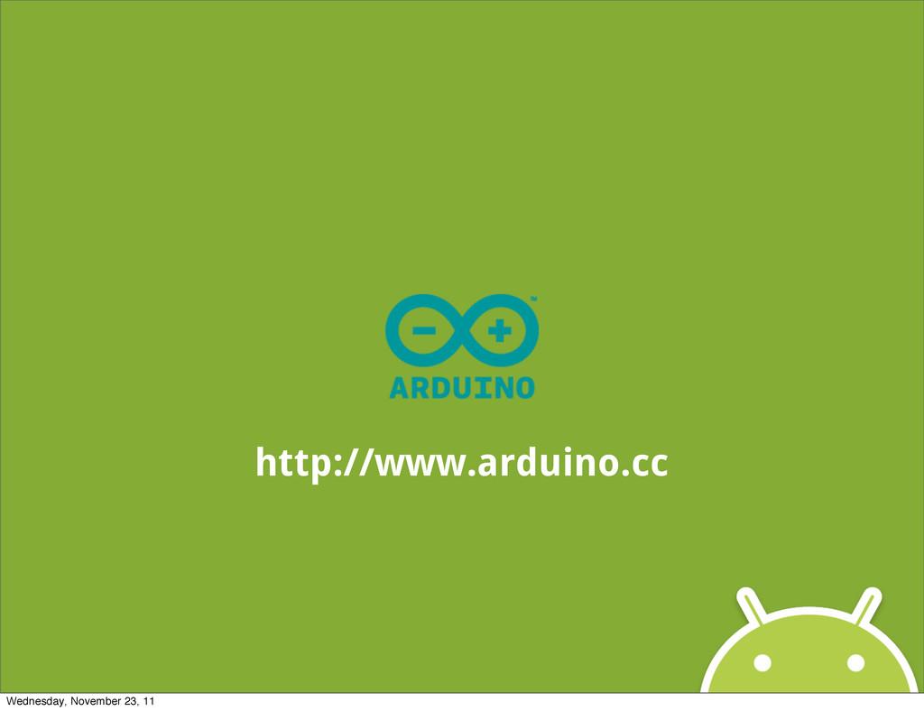 http://www.arduino.cc Wednesday, November 23, 11