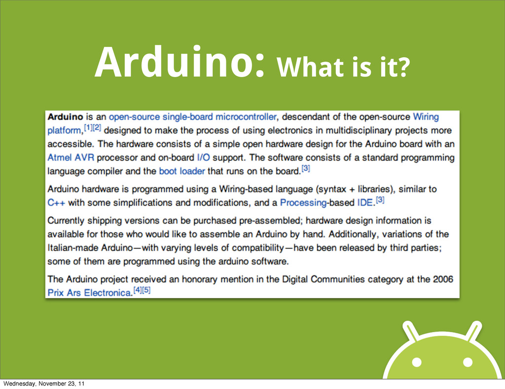 Arduino: What is it? Wednesday, November 23, 11