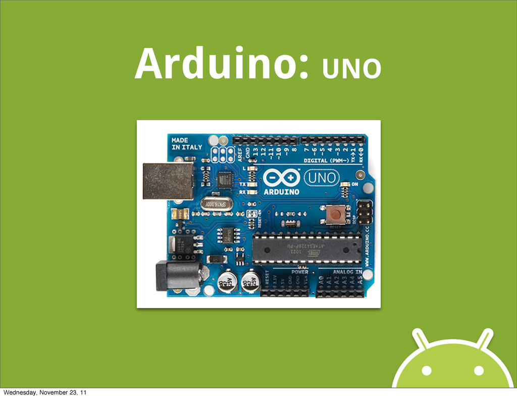 Arduino: UNO Wednesday, November 23, 11