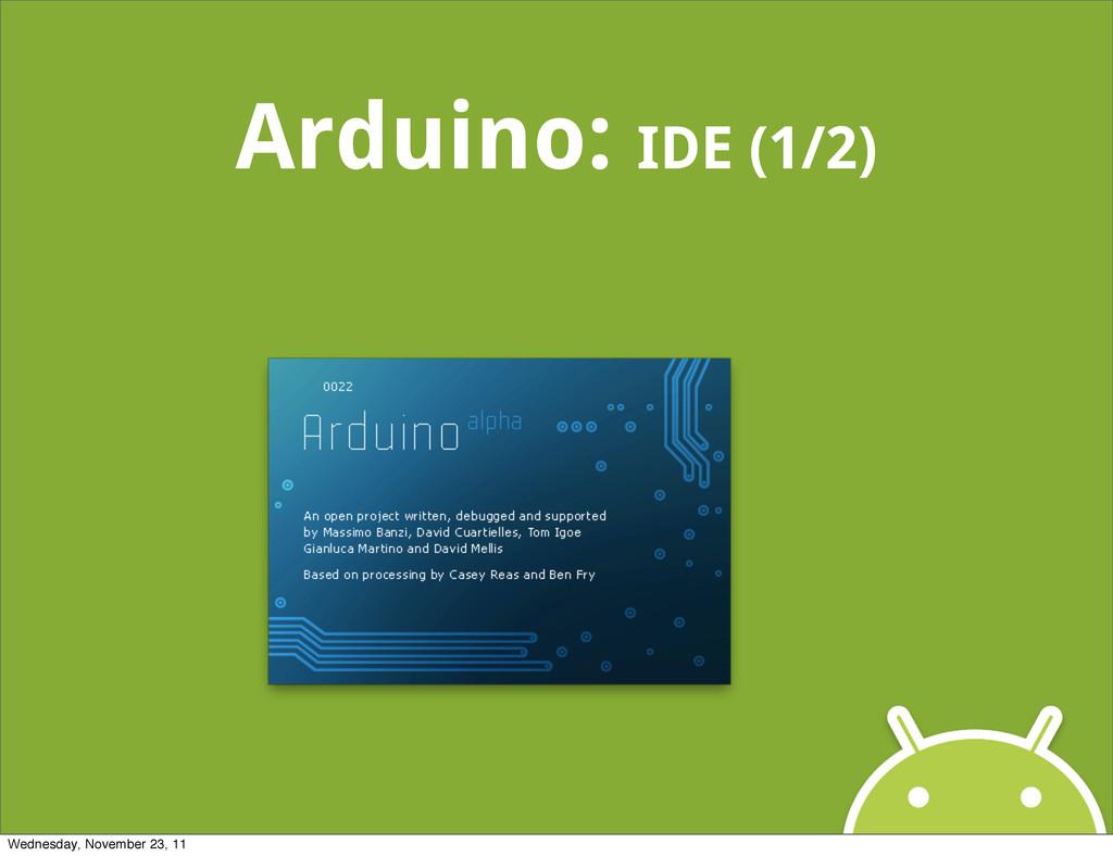 Arduino: IDE (1/2) Wednesday, November 23, 11