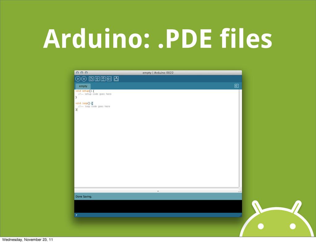Arduino: .PDE files Wednesday, November 23, 11