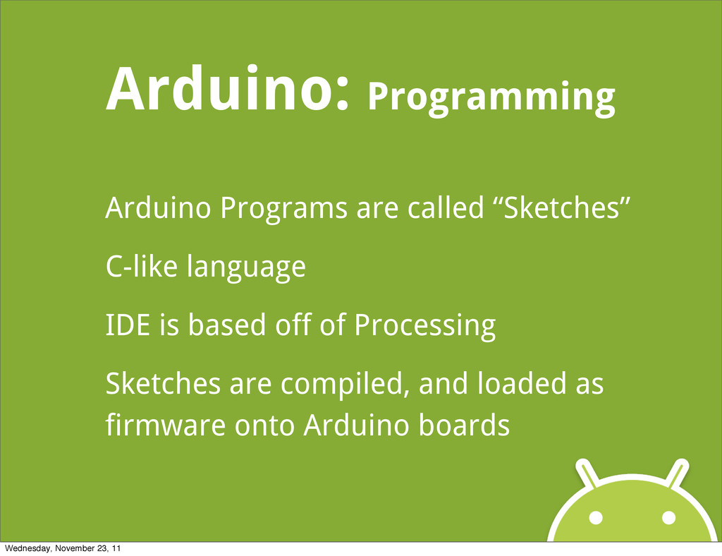 Arduino: Programming Arduino Programs are calle...