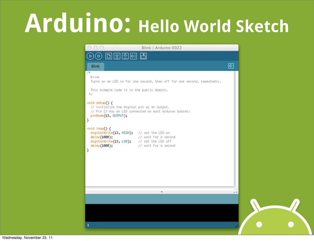 Arduino: Hello World Sketch Wednesday, November...