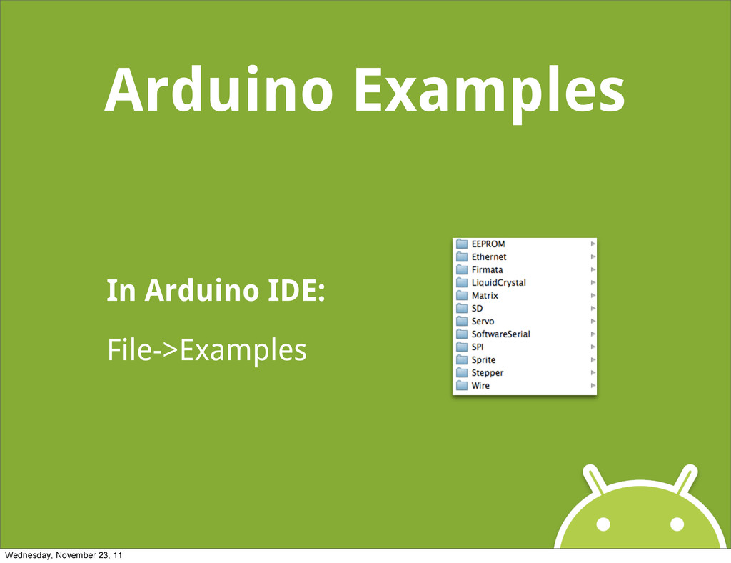 Arduino Examples In Arduino IDE: File->Examples...