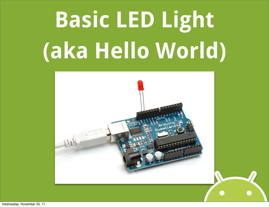 Basic LED Light (aka Hello World) Wednesday, No...