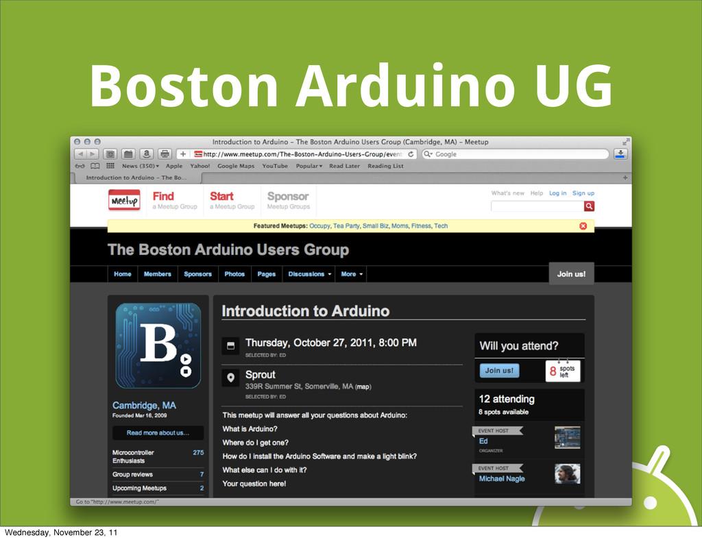 Boston Arduino UG Wednesday, November 23, 11