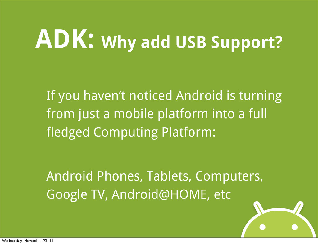 ADK: Why add USB Support? If you haven't notice...