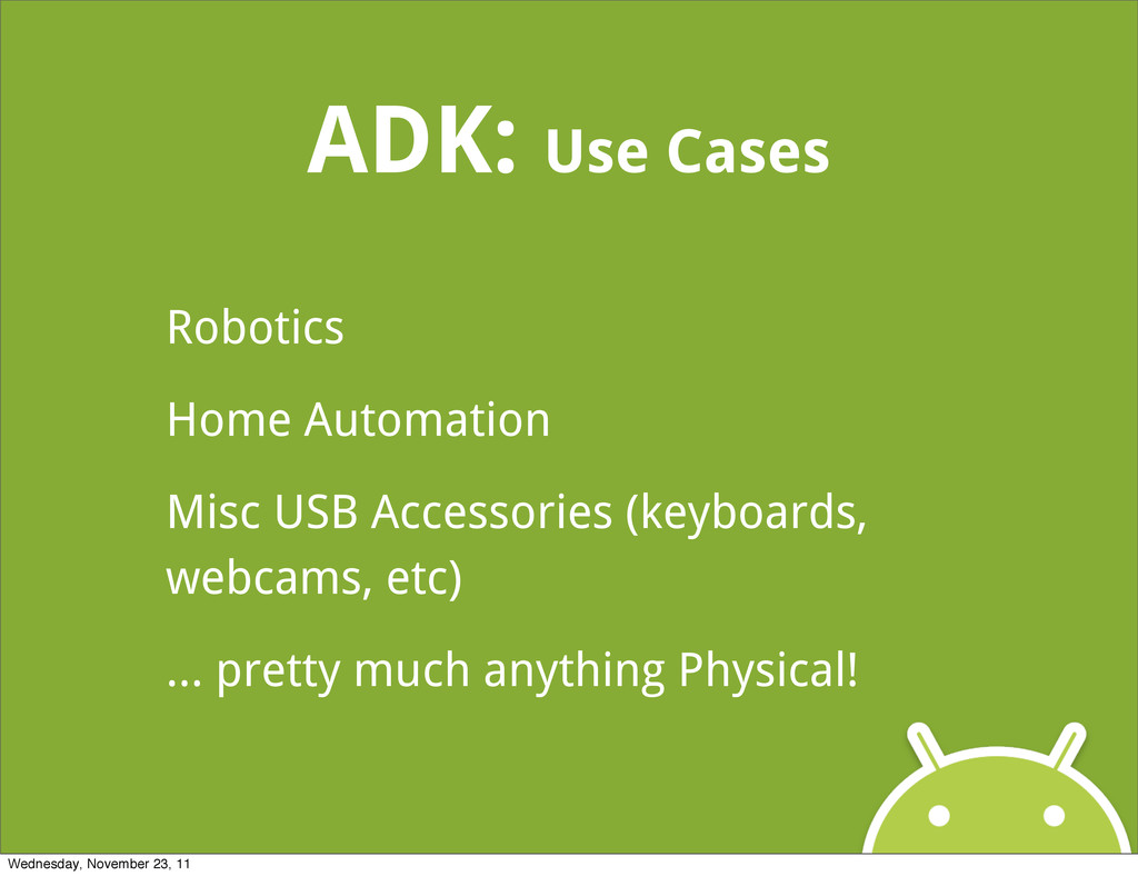 ADK: Use Cases Robotics Home Automation Misc US...