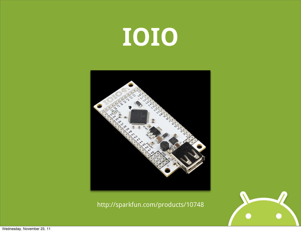 IOIO http://sparkfun.com/products/10748 Wednesd...