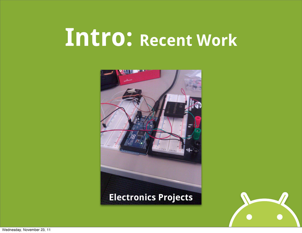 Intro: Recent Work Electronics Projects Wednesd...