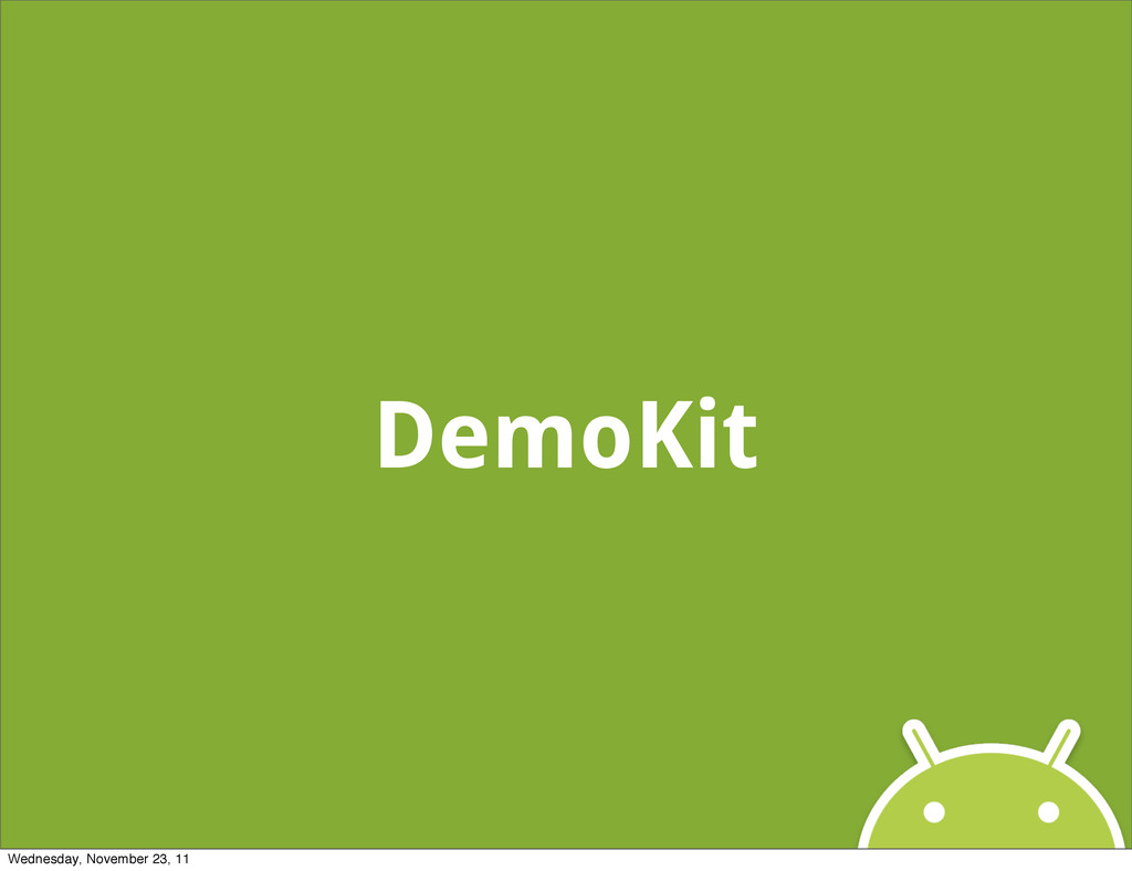 DemoKit Wednesday, November 23, 11