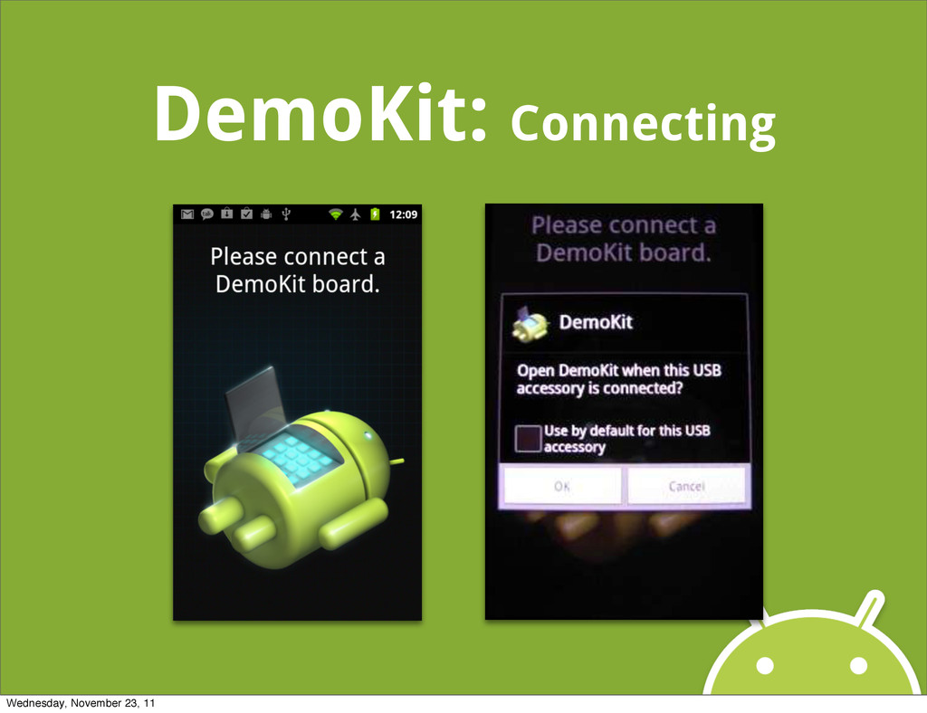 DemoKit: Connecting Wednesday, November 23, 11