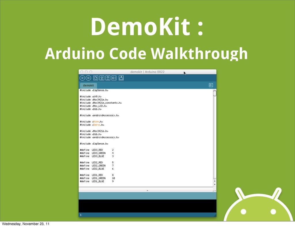 DemoKit : Arduino Code Walkthrough Wednesday, N...