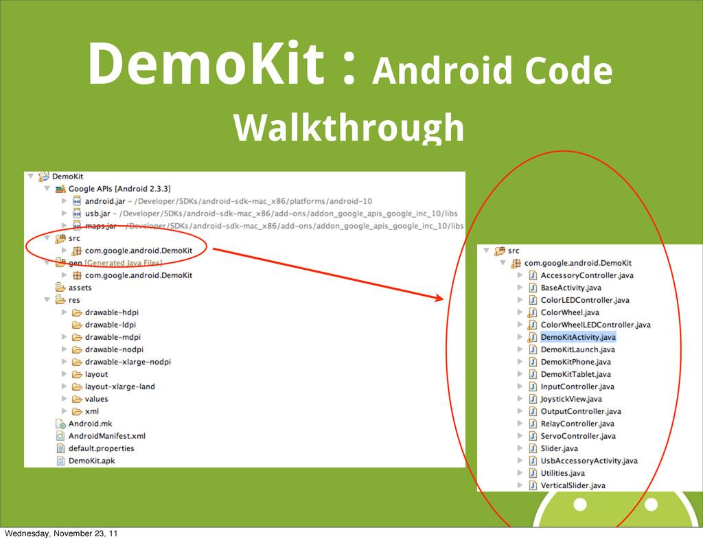 DemoKit : Android Code Walkthrough Wednesday, N...