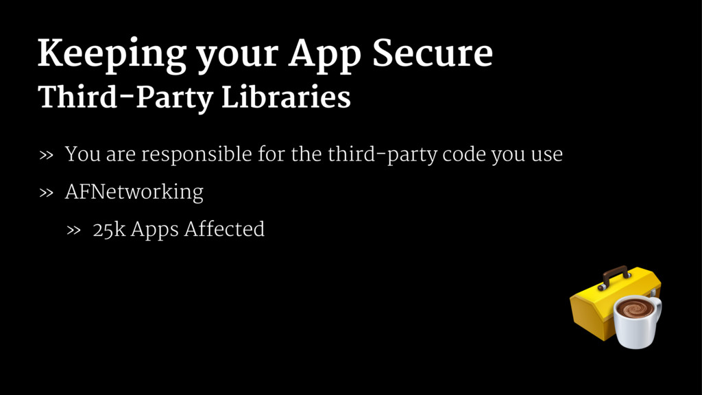 Keeping your App Secure Third-Party Libraries »...