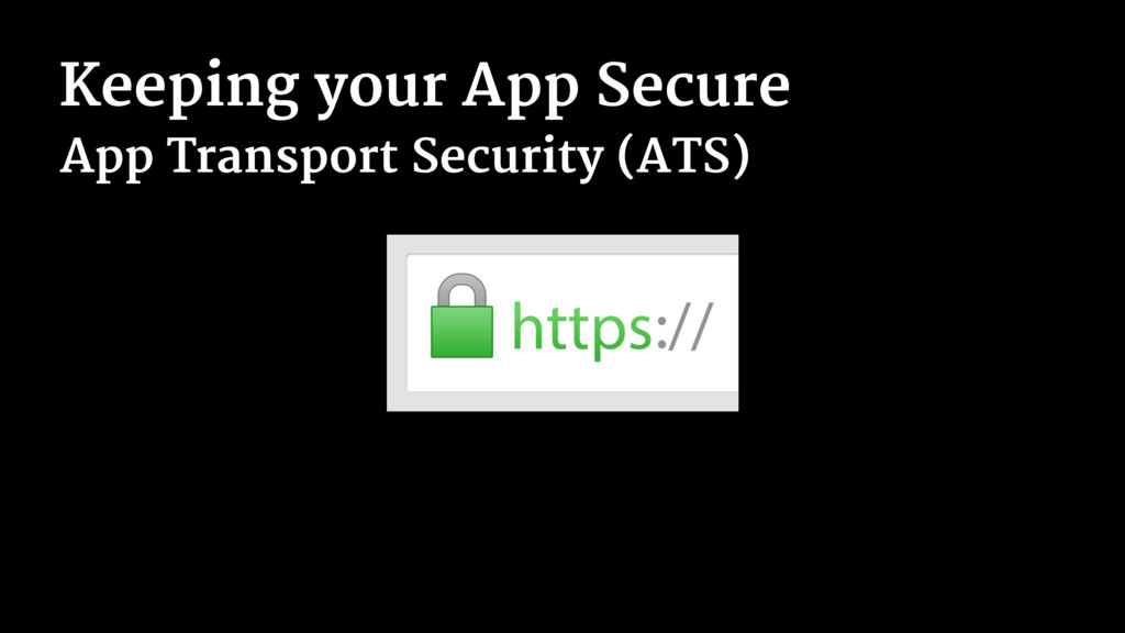 Keeping your App Secure App Transport Security ...