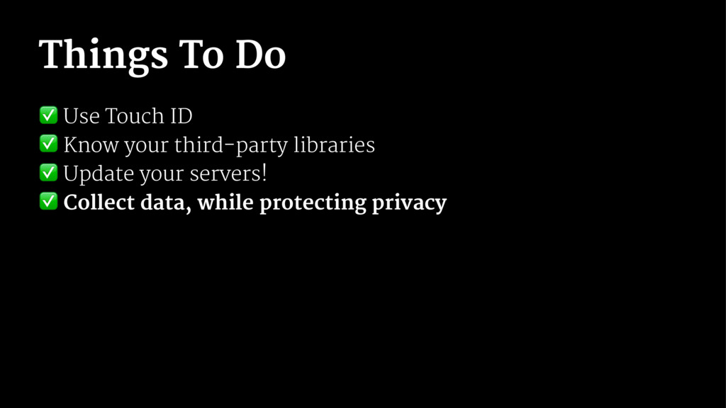 Things To Do ✅ Use Touch ID ✅ Know your third-p...