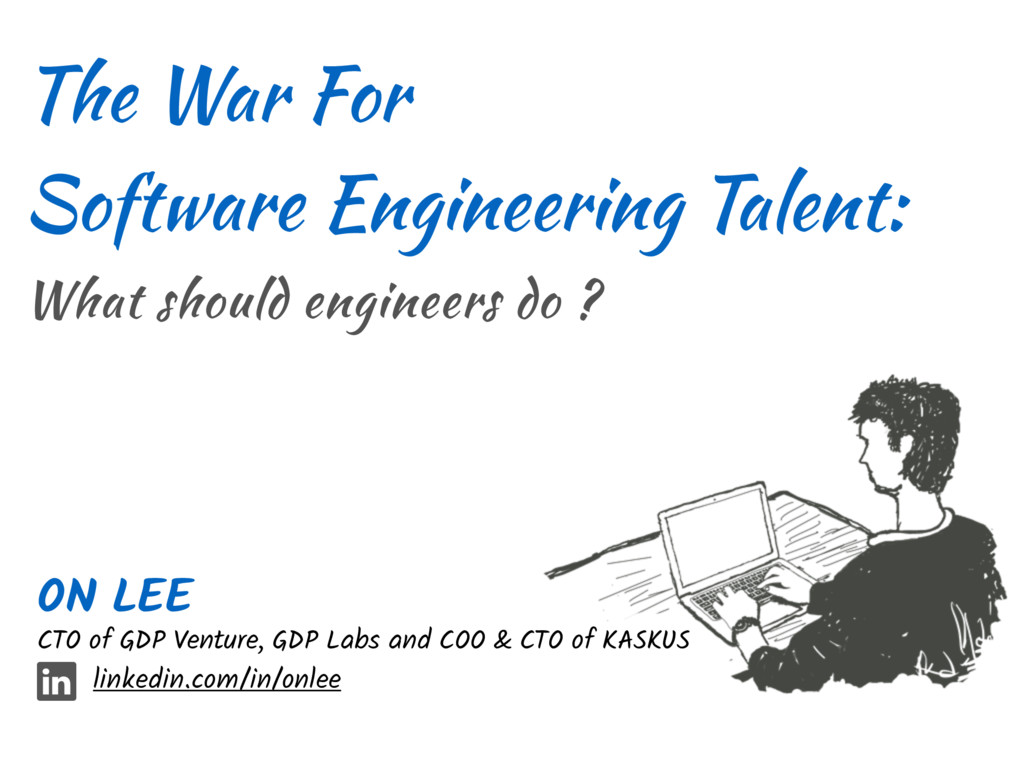 The War For Software Engineering Talent: What s...