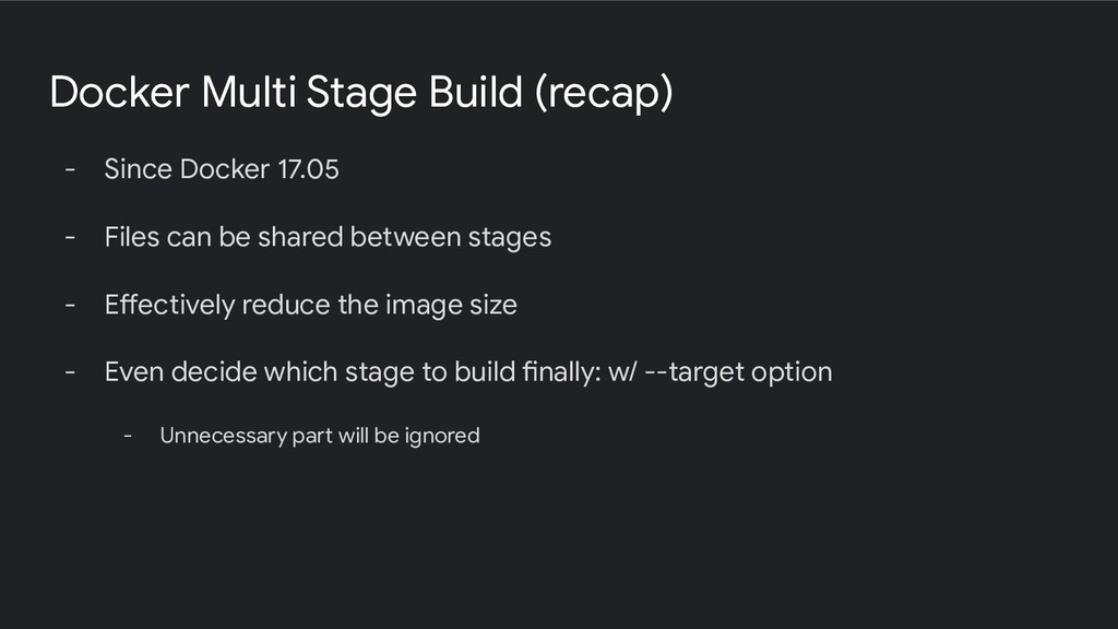 Docker Multi Stage Build (recap) - Since Docker...
