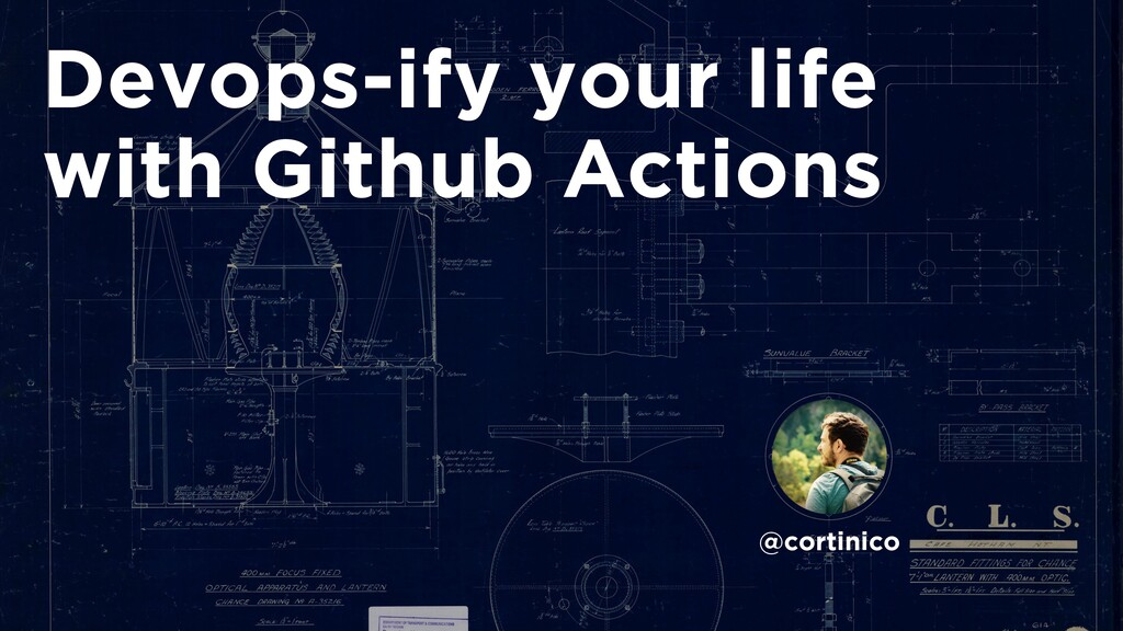 Devops-ify your life with Github Actions @corti...