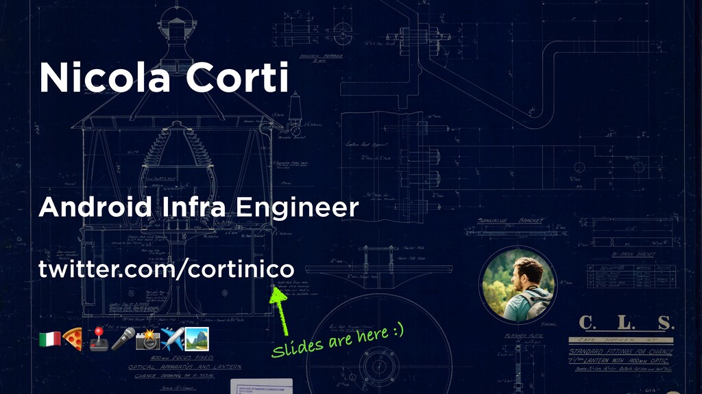 Nicola Corti Android Infra Engineer twitter.com...