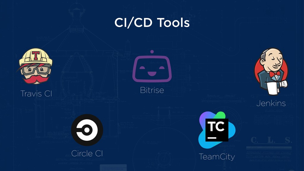 CI/CD Tools Travis CI Circle CI Bitrise TeamCit...