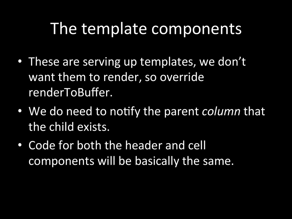 The template components    • These...