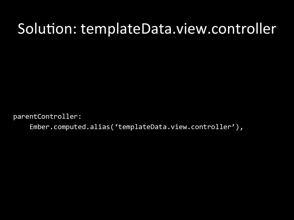 SoluGon: templateData.view.controller  pa...